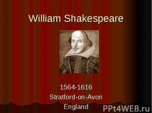 William Shakespeare 1564-1616 Stratford-on-Avon England