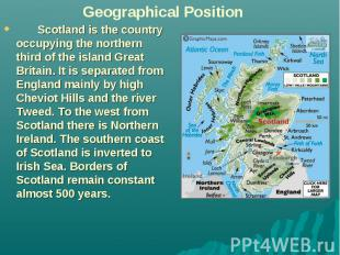Scotland is the country occupying the northern third of the island Great Britain