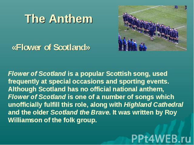 The Anthem «Flower of Scotland»