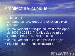 Architecture cubique Cubisme est... un terme qui provient d'une réflexion d'Henr