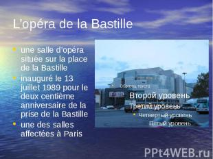 L'opéra de la Bastille une salle d'opéra située sur la place de la Bastille inau