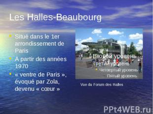 Les Halles-Beaubourg Situé dans le 1er arrondissement de Paris À partir des anné