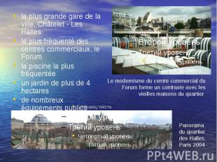 la plus grande gare de la ville, Châtelet - Les Halles le plus fréquenté des cen