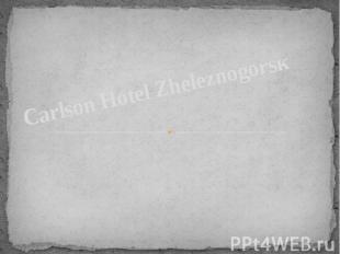 Carlson Hotel Zheleznogorsк