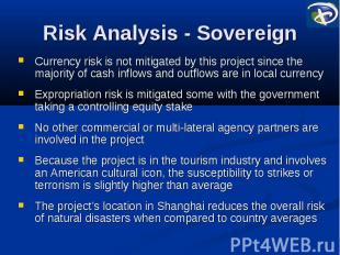 Risk Analysis - Sovereign Currency risk is not mitigated by this project since t