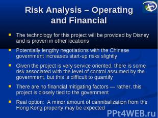 Risk Analysis – Operating and Financial The technology for this project will be