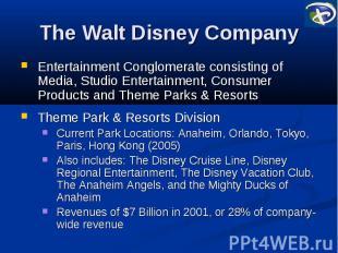 The Walt Disney Company Entertainment Conglomerate consisting of Media, Studio E