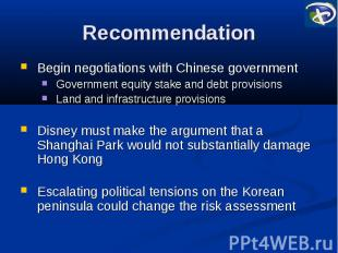 Recommendation Begin negotiations with Chinese government Government equity stak