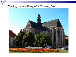 The Augustinian Abbey of St Thomas, Brno The Augustinian Abbey of St Thomas, Brn