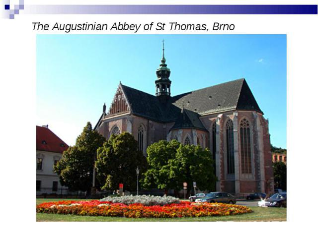 The Augustinian Abbey of St Thomas, Brno The Augustinian Abbey of St Thomas, Brno