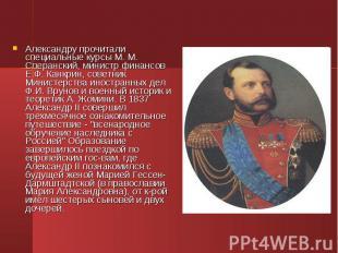 Александру прочитали специальные курсы М. М. Сперанский, министр финансов Е.Ф. К