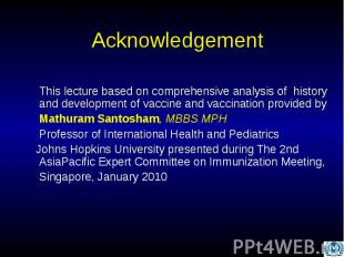 Acknowledgement This lecture based on comprehensive analysis of history and deve