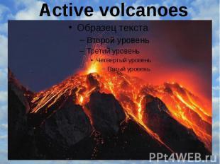 Active volcanoes