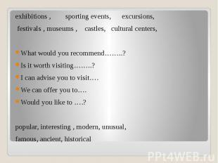 exhibitions , sporting events, excursions, exhibitions , sporting events, excurs