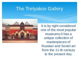 The Tretyakov Gallery It is by right considered one of the most popular museums.