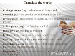 Translate the words neat appearance (exp): to be clean and dressed well obsessio