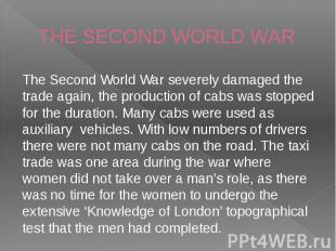 THE SECOND WORLD WAR The Second World War severely damaged the trade again, the