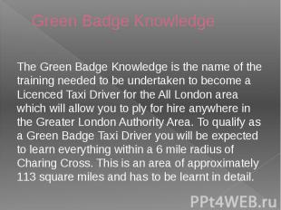 Green Badge Knowledge The Green Badge Knowledge is the name of the training need