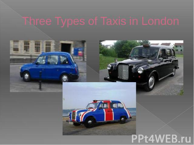 Three Types of Taxis in London