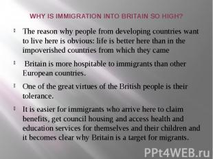 WHY IS IMMIGRATION INTO BRITAIN SO HIGH? The reason why people from developing c