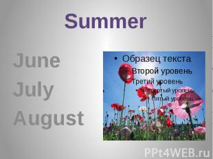 Summer June July August