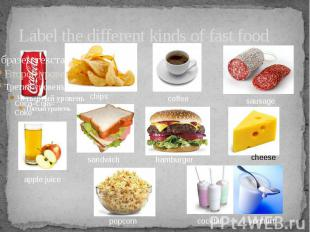 Label the different kinds of fast food