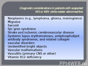 Diagnostic considerations in patients with suspected MS or MRI white matter abno