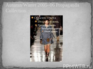 Autumn/Winter 2005–06 Propaganda Collection