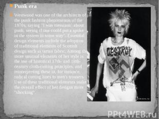 Punk era Westwood was one of the architects of the punk fashion phenom