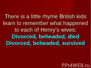 divorced beheaded survived essay View and download henry viii essays examples thesis statements, and conclusions for your henry viii essay lindsey, karen divorced, beheaded, survived.