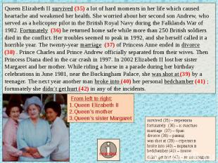 Queen Elizabeth II survived (35) a lot of hard moments in her life which caused