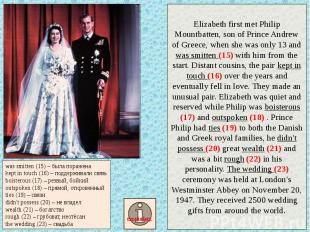 Elizabeth first met Philip Mountbatten, son of Prince Andrew of Greece, when she
