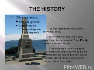 THE HISTORY The first permanent settlers didn't arrive until 1851. In November o