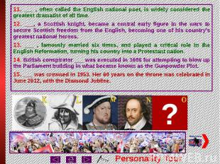 Personality Tour 11. ___ , often called the English national poet, is widely con