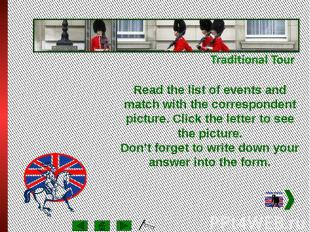 Read the list of events and match with the correspondent picture. Click the lett