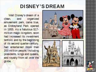 DISNEY'S DREAM Walt Disney's dream of a clean, and organized amusement park, cam