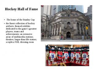 Hockey Hall of Fame The home of the Stanley Cup the finest collection of hockey