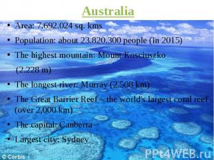 Australia Area: 7.692.024 sq. kms Population: about 23.820.300 people (in 2015)