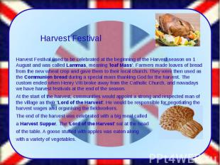 Harvest Festival used to be celebrated at the beginning of the Harvest season on