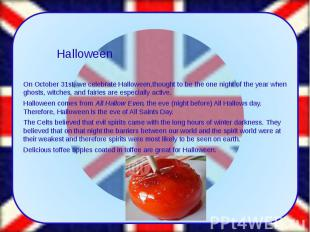 On October 31st, we celebrate Halloween,thought to be the one night of the year