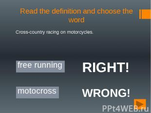 Read the definition and choose the word Cross-country racing on motorcycles.