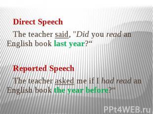 "Direct Speech The teacher said, ""Did you read an English book last year?"" R"