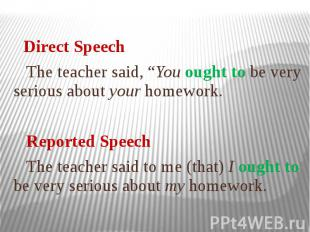 """Direct Speech The teacher said, """"You ought to be very serious about your homewor"""