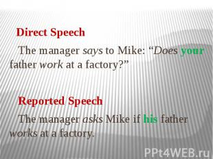 """Direct Speech The manager says to Mike: """"Does your father work at a factory?"""" Re"""