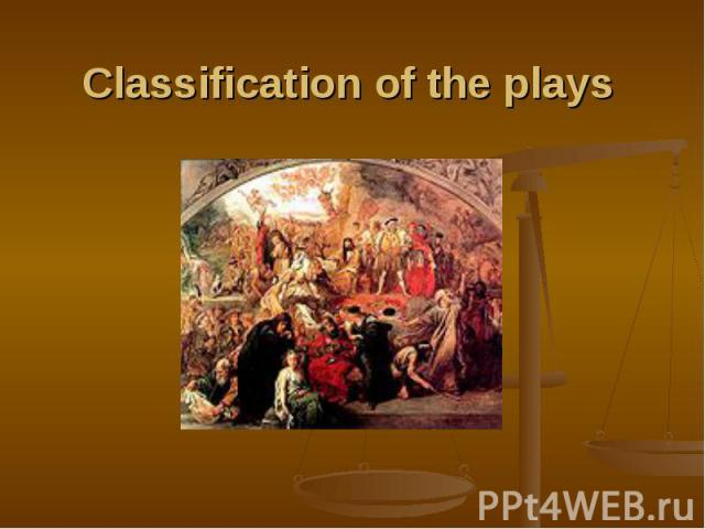 Classification of the plays