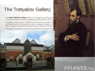 The Tretyakov Gallery TheState Tretyakov Gallery(Russian:Госуд