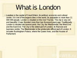 What is London London is the capital of Great Britain, its political, economic a