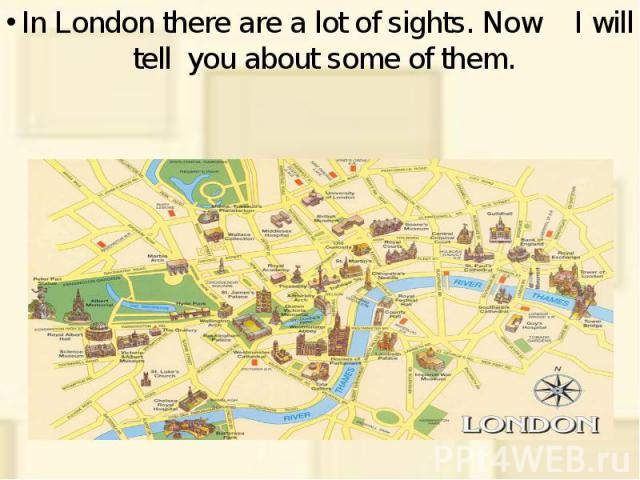 In London there are a lot of sights. Now I will tell you about some of them. In London there are a lot of sights. Now I will tell you about some of them.