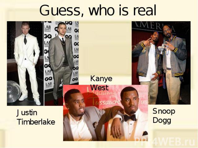 Guess, who is real