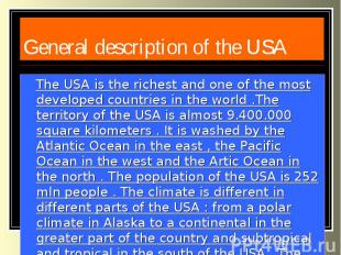 General description of the USA The USA is the richest and one of the most develo